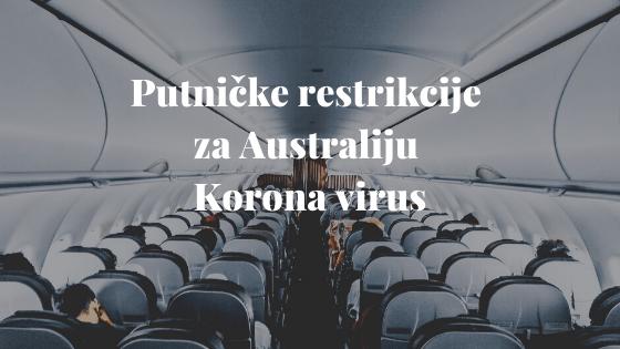 Putničke restrikcije za Australiju - Korona virus 2