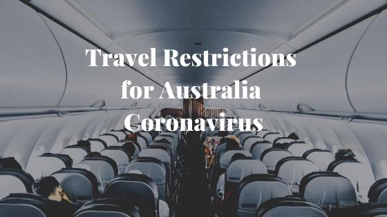 Travel Restrictions for Australia – Coronavirus 5