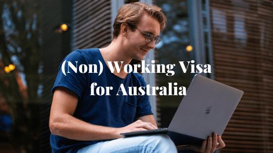 (Non) Working Visa for Australia 2