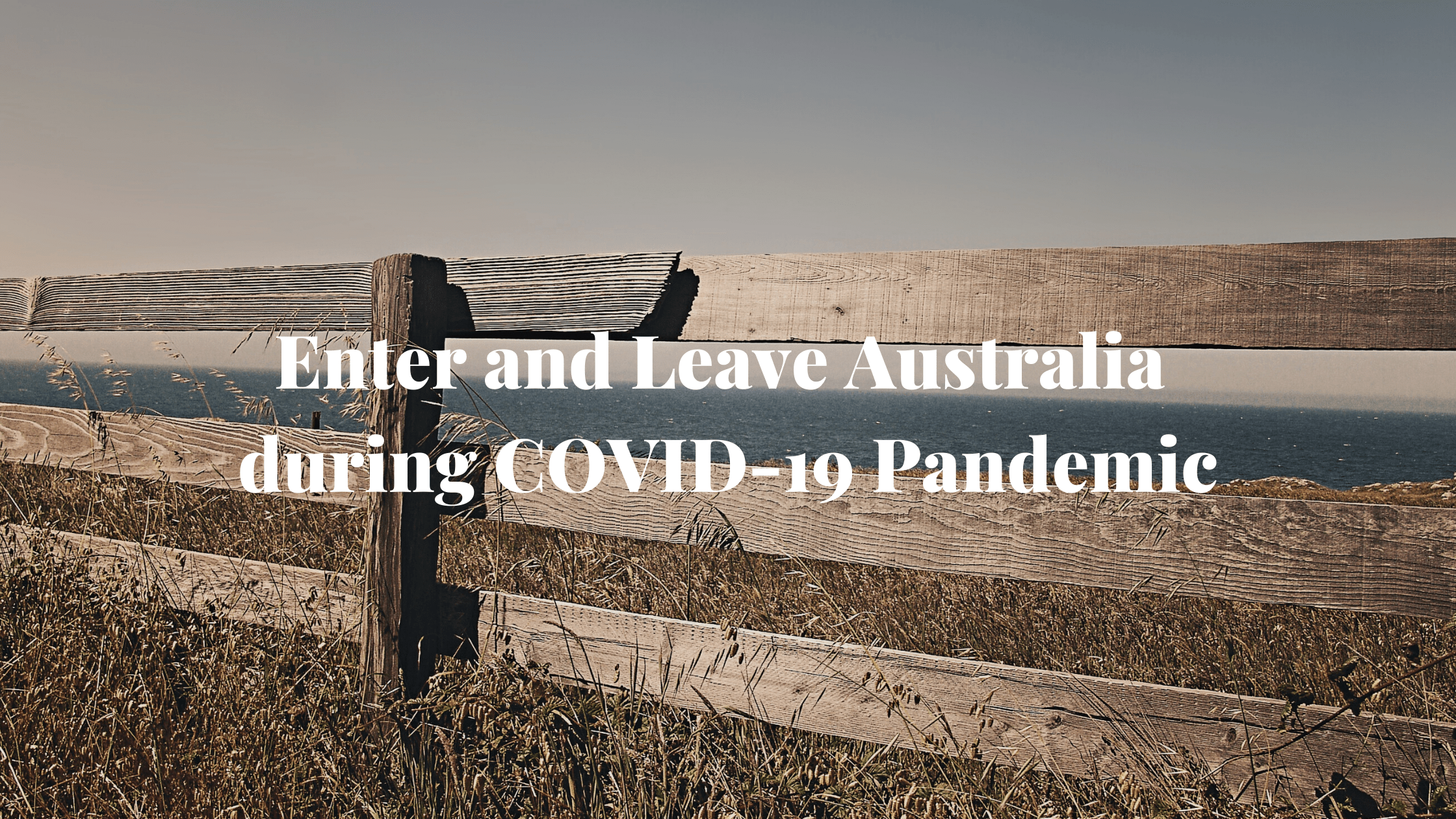 Enter and Leave Australia during COVID-19 Pandemic 3