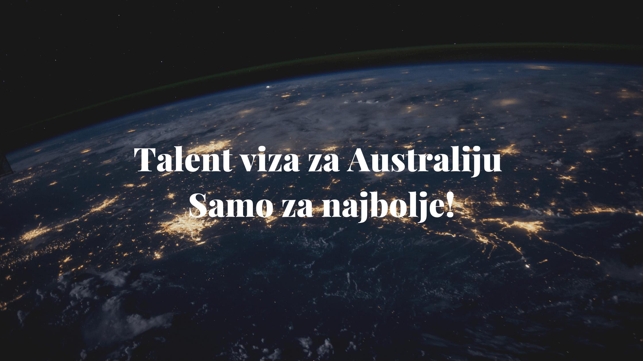 Talent viza za Australiju - Samo za najbolje! 2